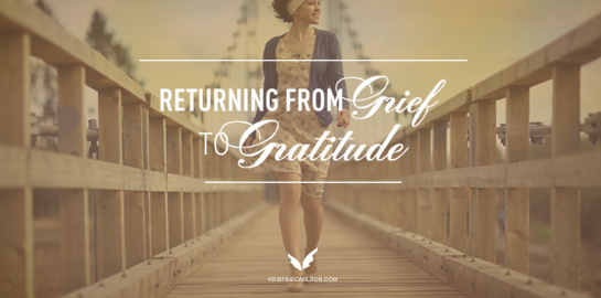 Returning From Grief To Gratitude