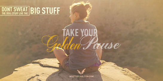Kristine Carlson Take Your Golden Pause