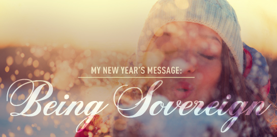 my new year's message: being sovereign