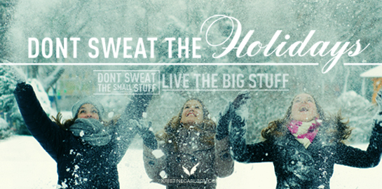 don't sweat the holidays