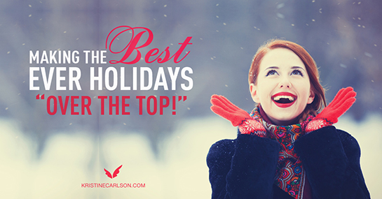 making the best every holidays over the top