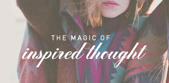the magic of inspired thought