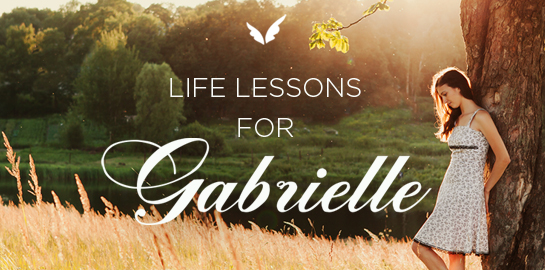life lessons for gabrielle