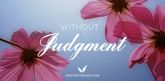 without judgment