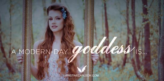 a modern day goddess