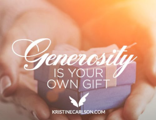 Generosity is Your Own Gift