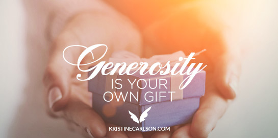 generosity is your own gift blog