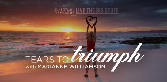 tears to triumph with marianne williamson