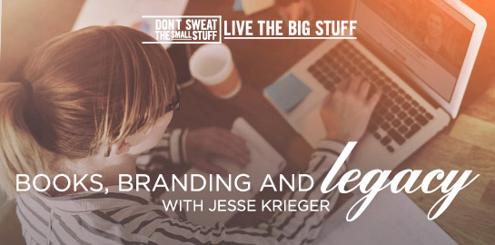 books, branding and legacy with jesse krieger podcast