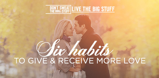 six habits to give and receive more love podcast