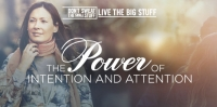 power of intention and attention podcast