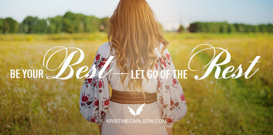 Be Your Best—Let go of the rest