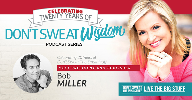 don't sweat wisdom series bob miller podcast