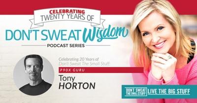 don't sweat wisdom tony horton podcast