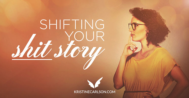 "Shifting your ""shit story"""