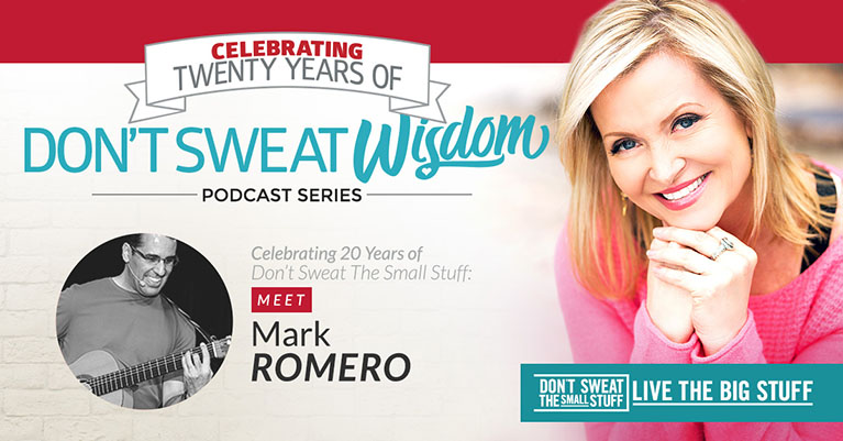 don't sweat wisdom meet mark romero podcast