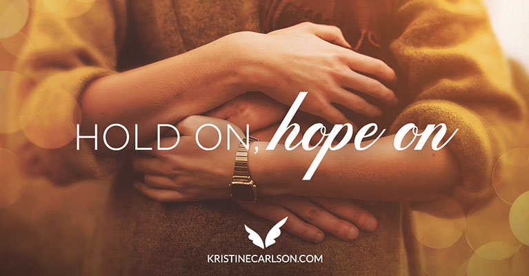 Hold on, Hope on