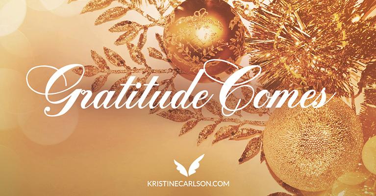 Gratitude Comes