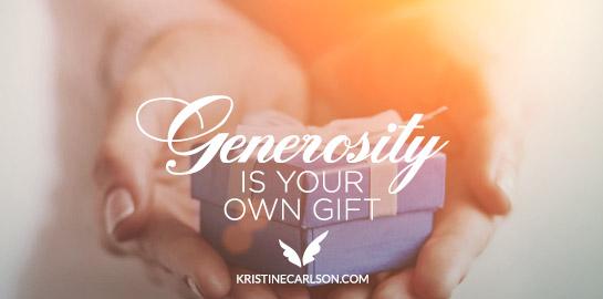 generosity is your own gift blog