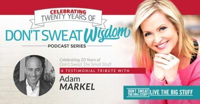 don't sweat wisdom adam markel podcast