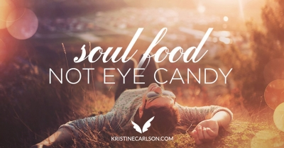 Soul Food, Not Eye Candy blog