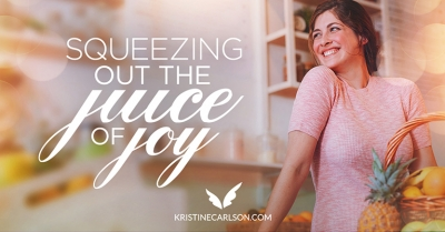 squeezing out the juice of joy blog
