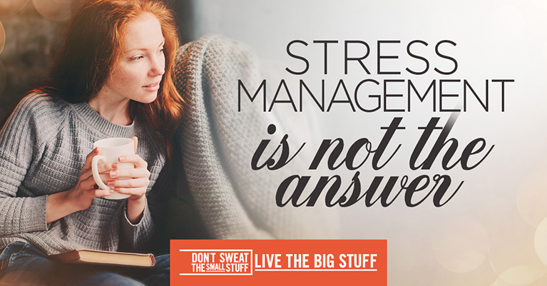 Stress Management is Not the Answer Podcast