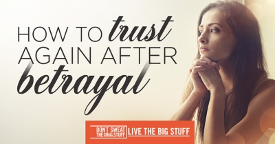 How to trust again after betrayal Podcast