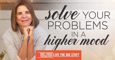 Solve Your Problems in a Higher Mood Podcast