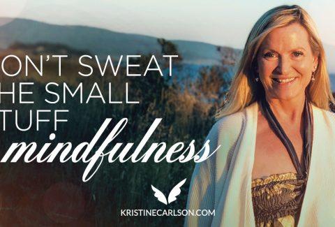 Don't Sweat The Small Stuff And Mindfulness blog