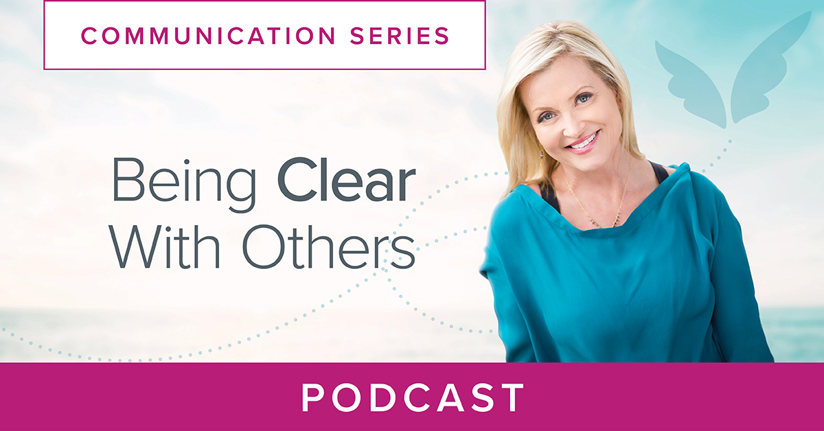 Being Clear With Others Podcast