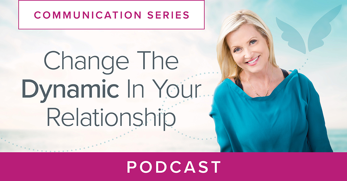 Change The Dynamic In Your Relationship Podcast