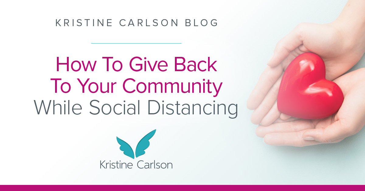 How To Give Back To Your Community While Social Distancing Blog