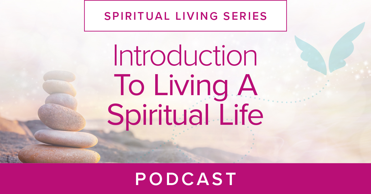 Introduction to Living a Spiritual Life Podcast