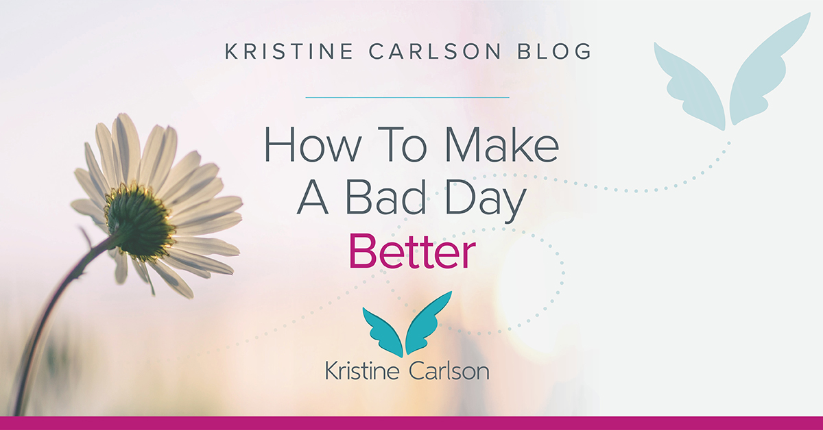 How to Make a Bad Day Better Blog