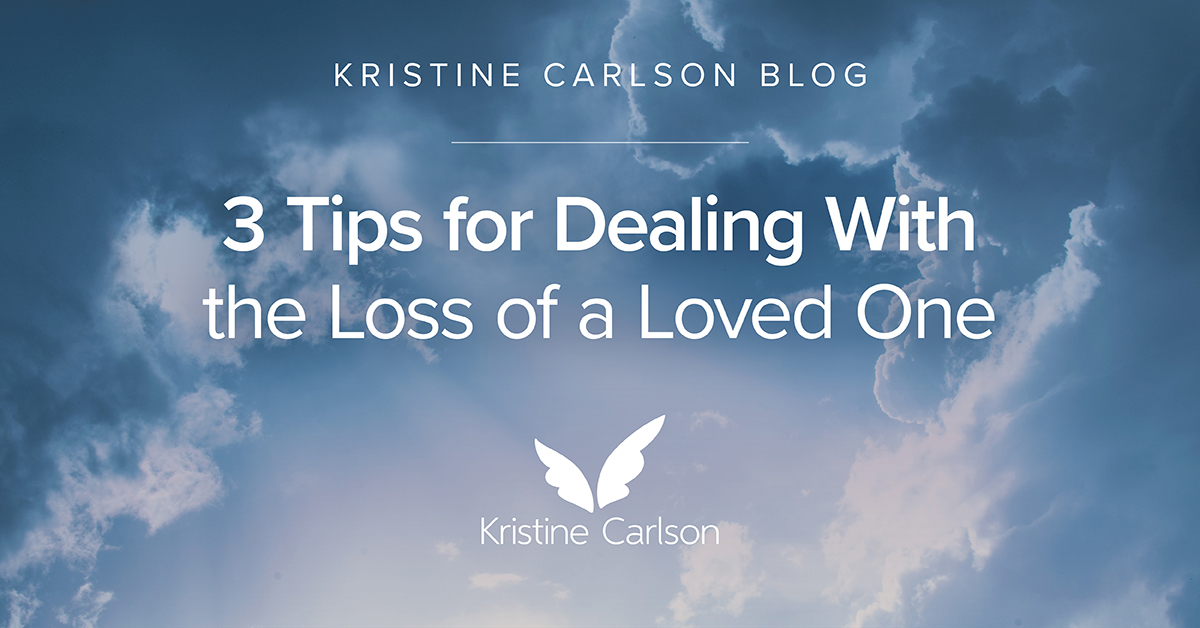 3 Tips For Dealing With Loss Of A Loved One Blog
