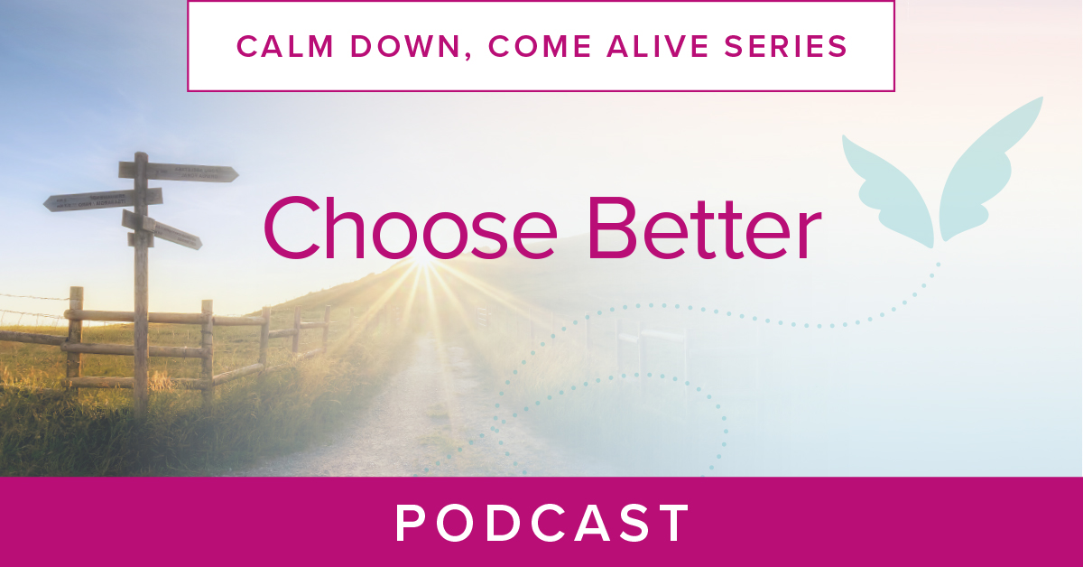 Choose Better Podcast