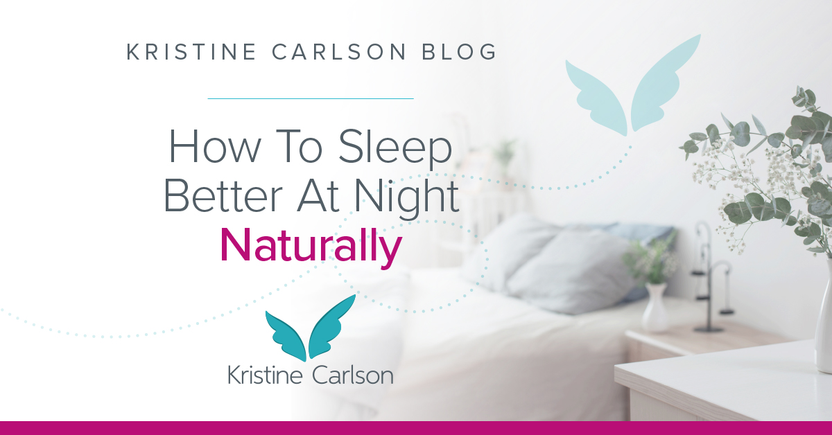 How To Sleep Better At Night Naturally Blog