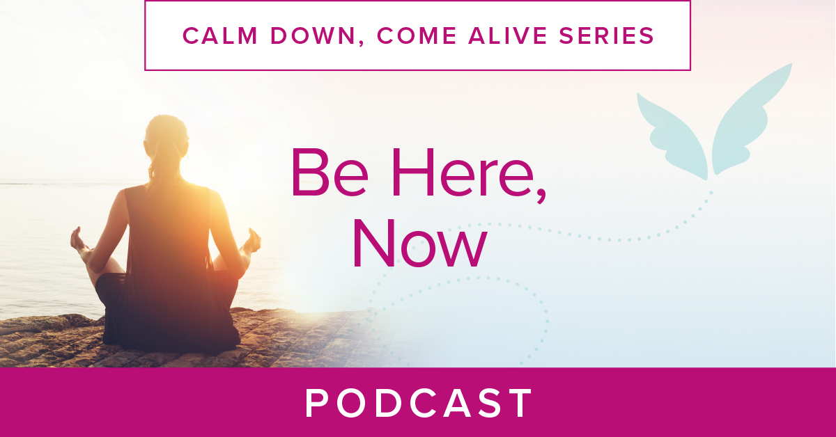 Be Here, Now Podcast