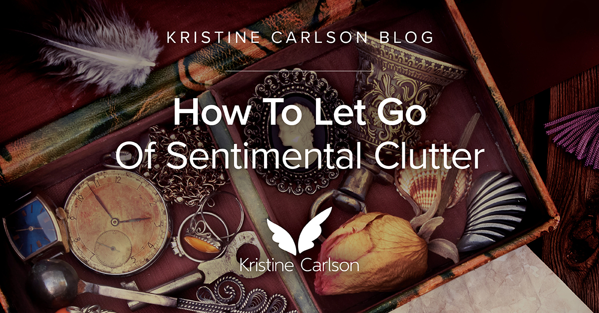 How To Let Go of Sentimental Clutter Blog
