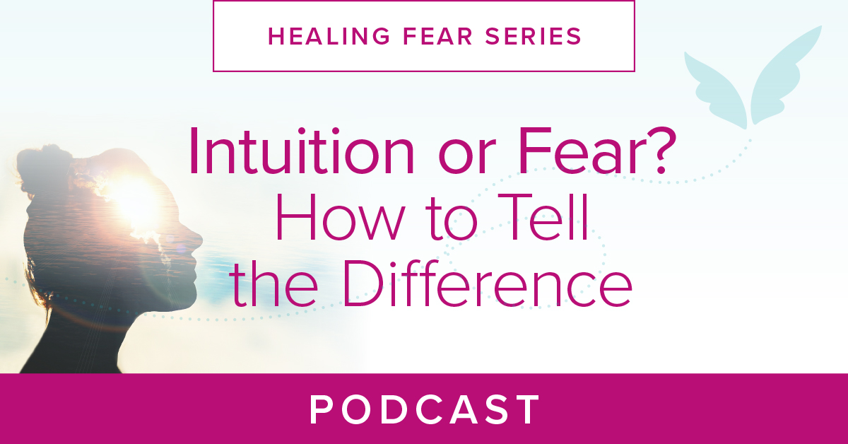 Intuition Or Fear How To Tell The Difference Podcast