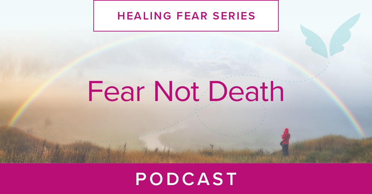Fear Not Death Podcast