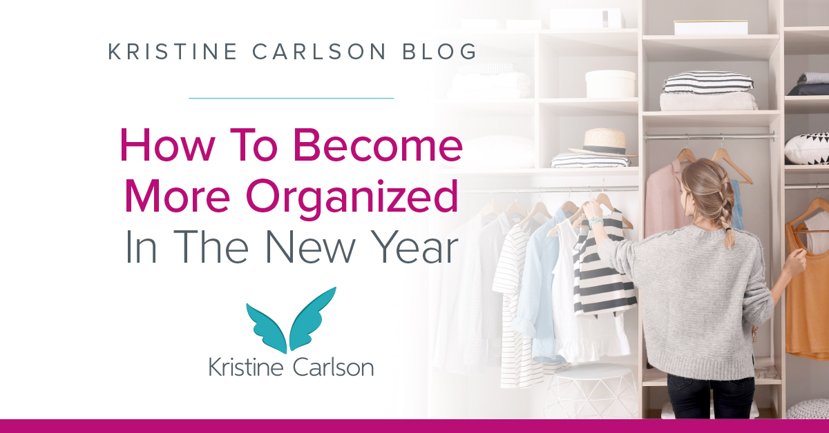 How To Become More Organized In The New Year Blog