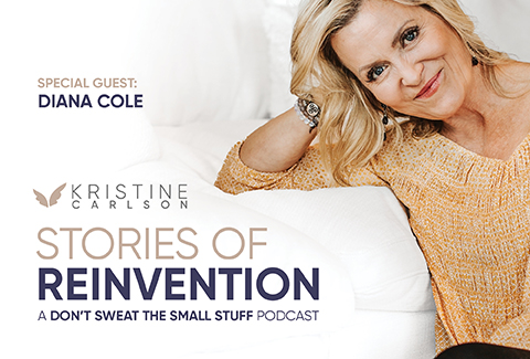 Kristine Carlson and Diana Cole: Stories Of Reinvention Podcast
