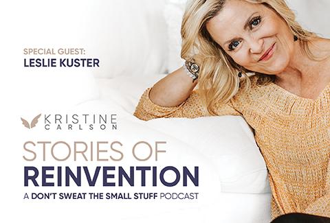 Kristine Carlson and Leslie Kuster: Stories Of Reinvention Podcast