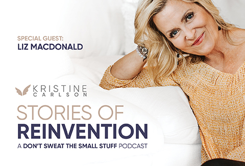 Kristine Carlson and Liz MacDonald: Stories Of Reinvention Podcast