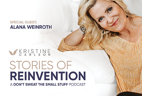 Kristine Carlson and Alana Weinroth Stories Of Reinvention Podcast