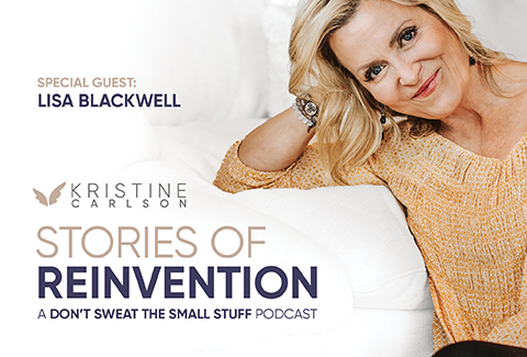 Kristine Carlson and Lisa Blackwell: Stories Of Reinvention Podcast
