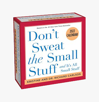 Don't Sweat the Small Stuff 2022 Day to Day Calendar